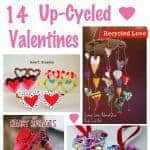 14 CUTE UP-CYCLED VALENTINE'S CRAFTS - Creating a fun filled, pretty Valentine's day for kids doesn't need to cost the earth!