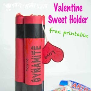 YOU'RE DYNAMITE! Have a blast with this free Valentine printable for a stick of dynamite sweet holder! A fun Valentine gift for kids.