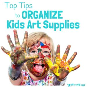 Top Tips To Organize Kids Art Supplies
