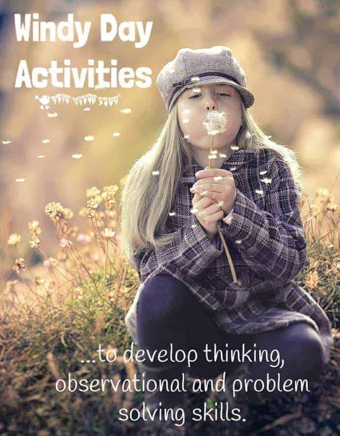 WINDY DAY ACTIVITIES to develop kids observational, thinking & problem solving skills.