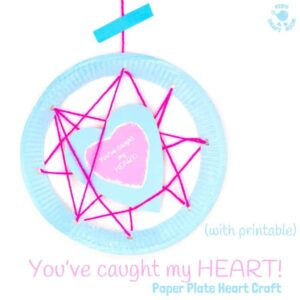"PAPER PLATE HEART CRAFT ""YOU'VE CAUGHT MY HEART"" (with printable) is adorably cute! A perfect Valentine's Day craft or Mother's Day craft for kids and a great gift for family, friends and teachers."